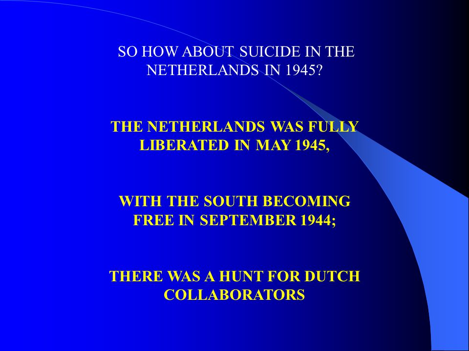 SO HOW ABOUT SUICIDE IN THE NETHERLANDS IN 1945.