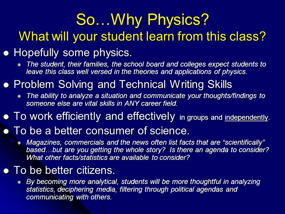 So…Why Physics. What will your student learn from this class.