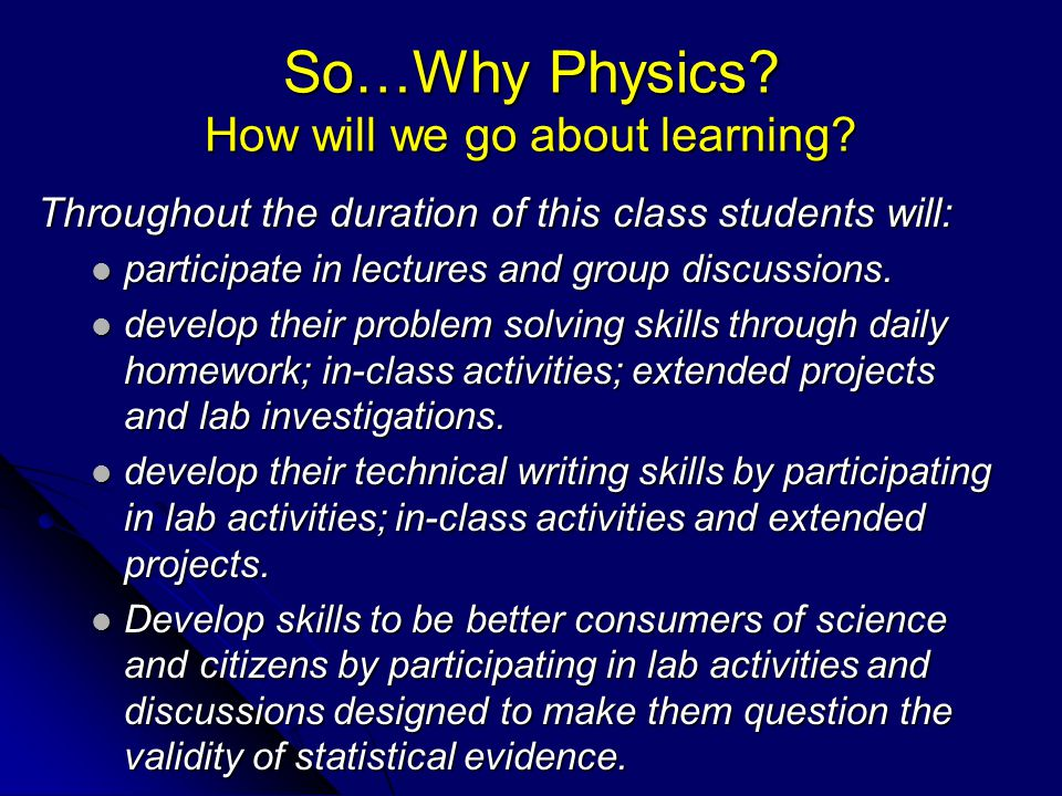 So…Why Physics. How will we go about learning.