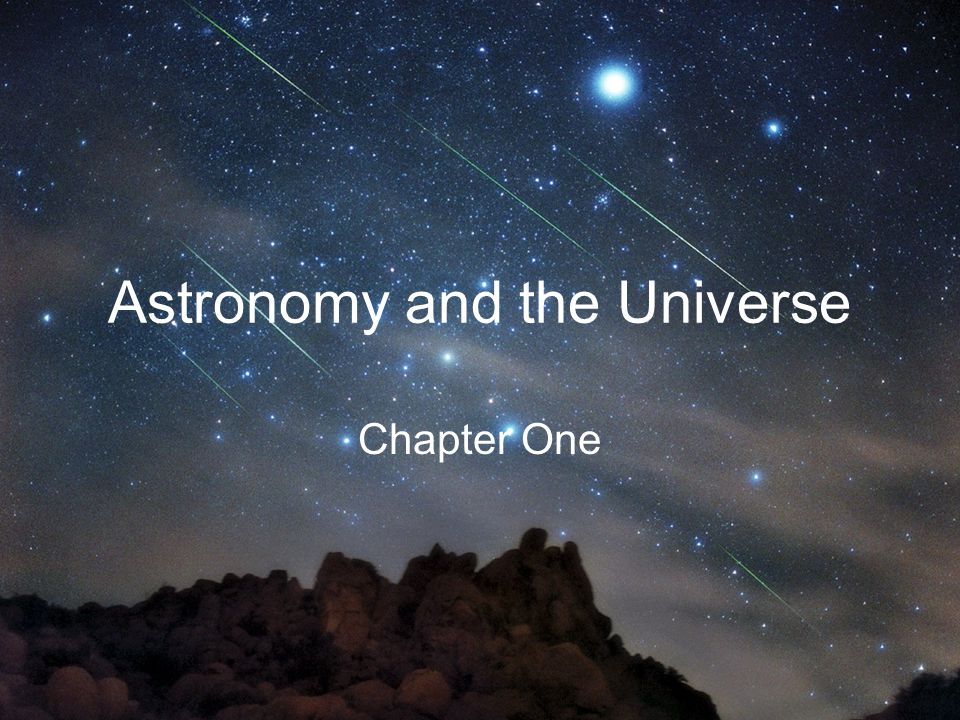 Astronomy and the Universe Chapter One
