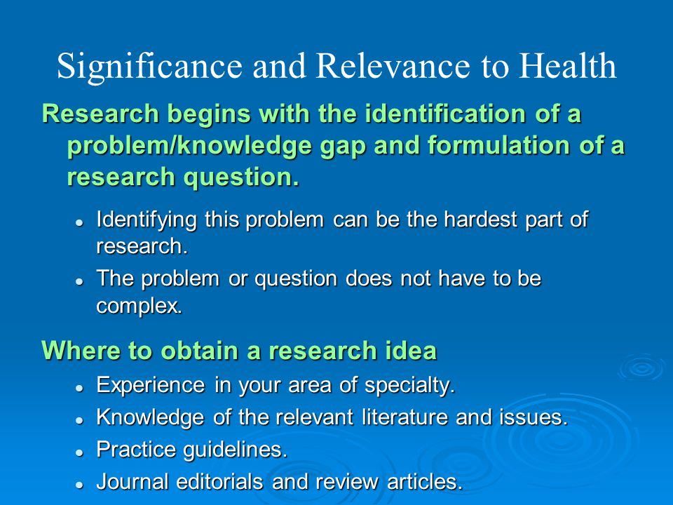 Conducting Research Evaluation Guidelines   Significance and relevance to health   Knowledge of the field (cited literature)   Clear, testable h