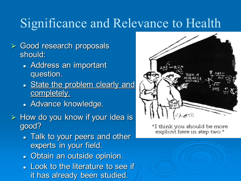 Significance and Relevance to Health Research begins with the identification of a problem/knowledge gap and formulation of a research question. Identi
