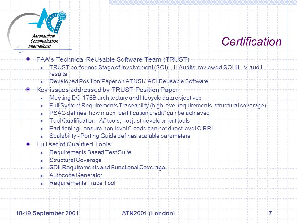 18-19 September 2001ATN2001 (London)7 Certification FAA's Technical ReUsable Software Team (TRUST) TRUST performed Stage of Involvement (SOI) I, II Au