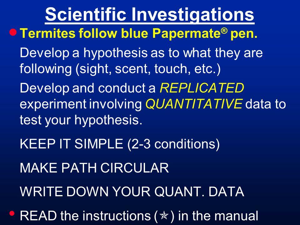 Scientific Investigations  Termites follow blue Papermate ® pen.
