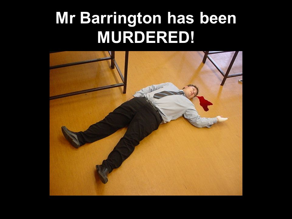 Mr Barrington has been MURDERED!