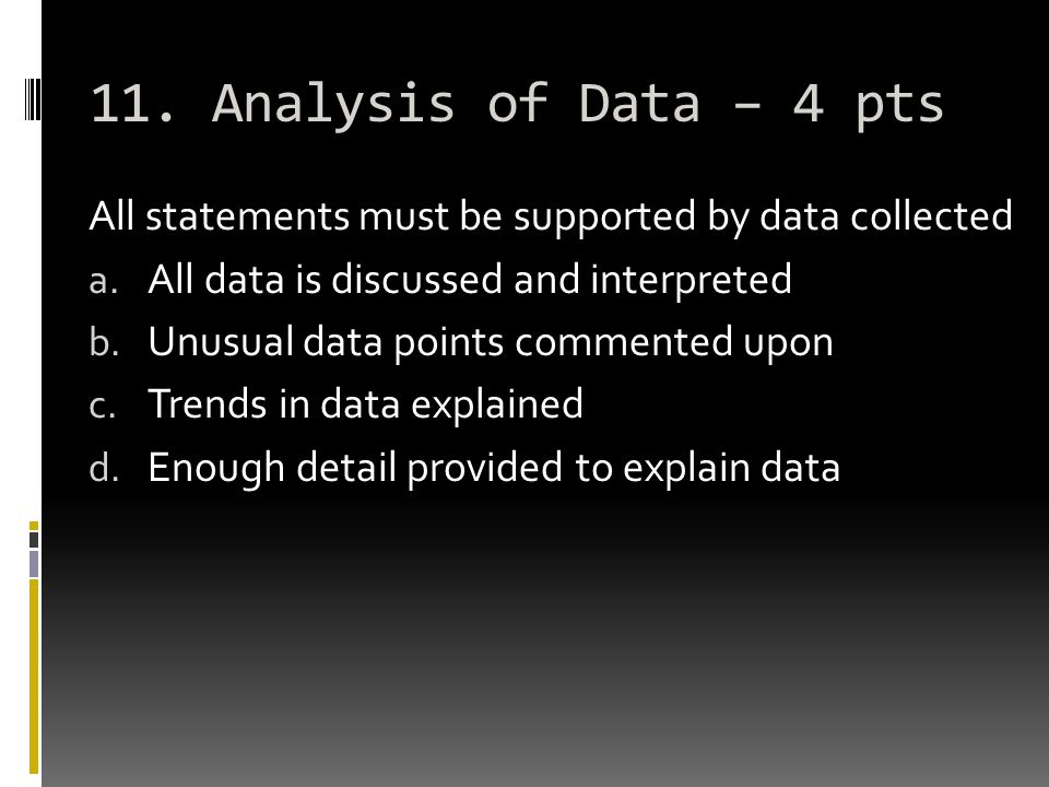 11. Analysis of Data – 4 pts All statements must be supported by data collected a.