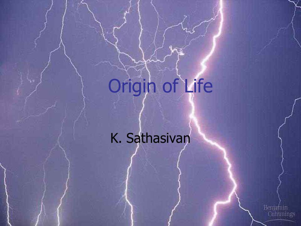 Origin of Life K. Sathasivan
