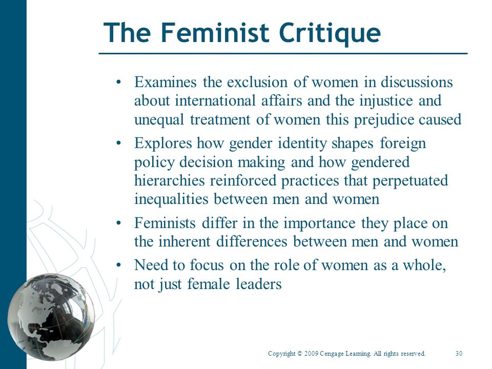 Copyright © 2009 Cengage Learning. All rights reserved.30 The Feminist Critique Examines the exclusion of women in discussions about international aff