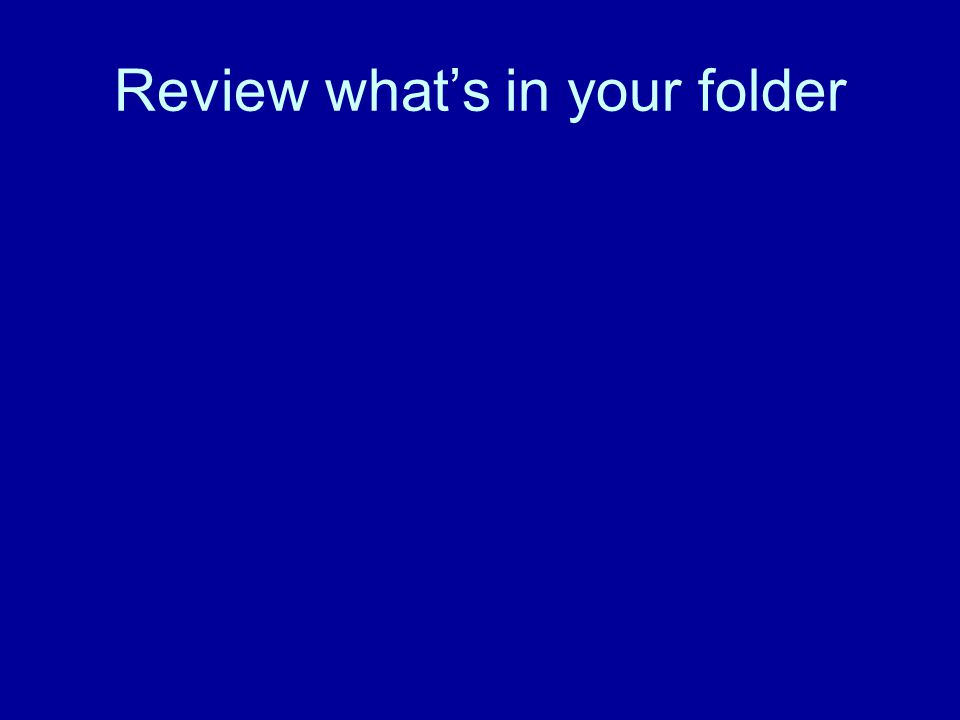 Review what's in your folder