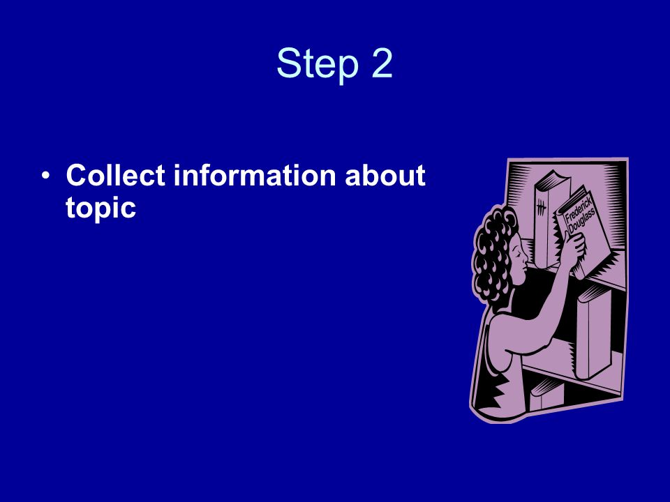 Step 2 Collect information about topic