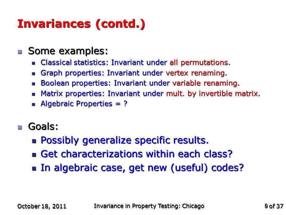 of 37 Invariances (contd.) Some examples: Some examples: Classical statistics: Invariant under all permutations.