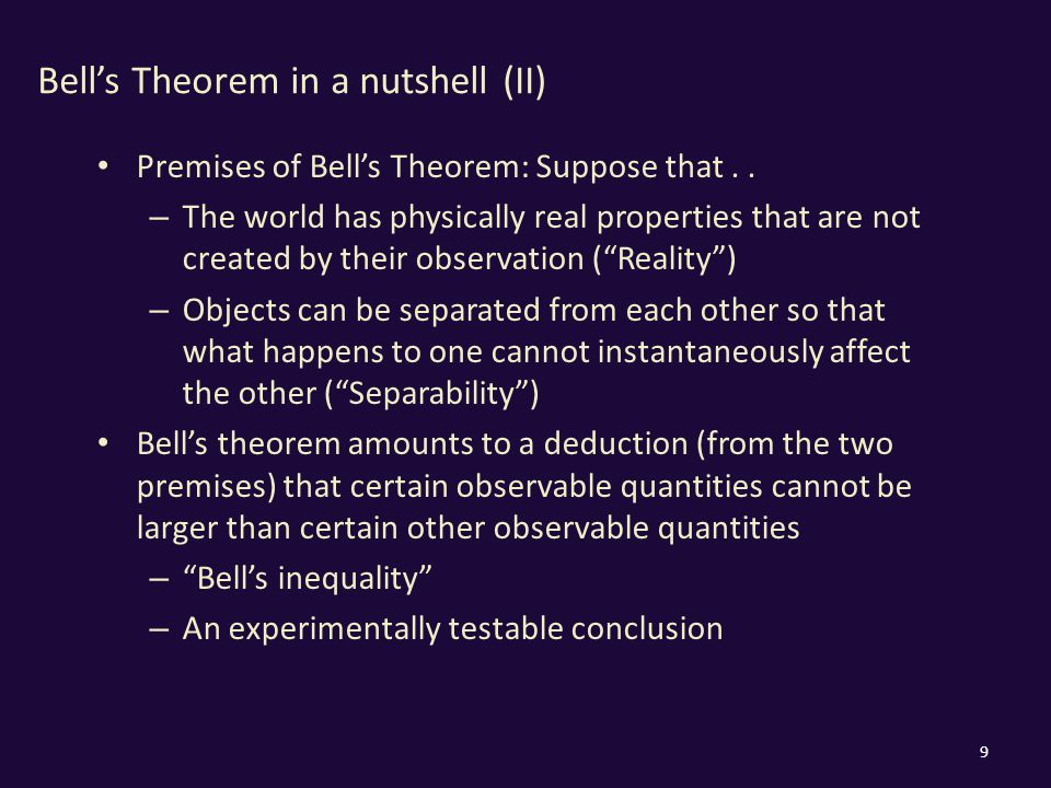 Bell's Theorem in a nutshell (II) Premises of Bell's Theorem: Suppose that..