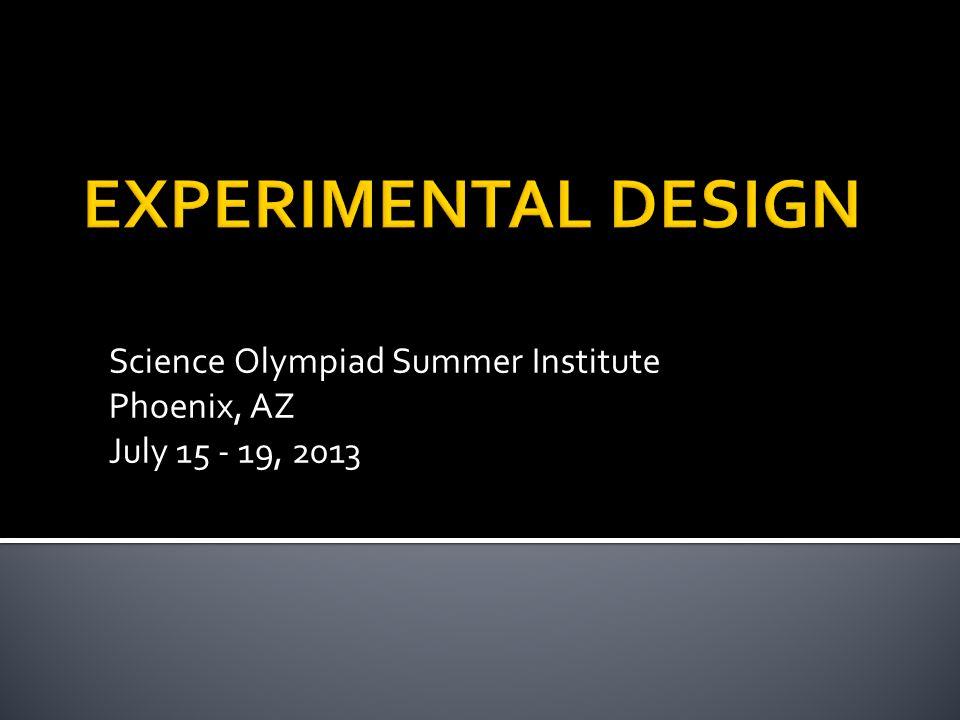 Science Olympiad Summer Institute Phoenix, AZ July 15 - 19, 2013