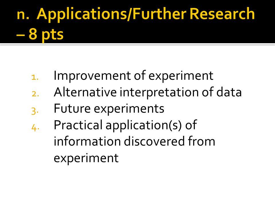1. Improvement of experiment 2. Alternative interpretation of data 3.