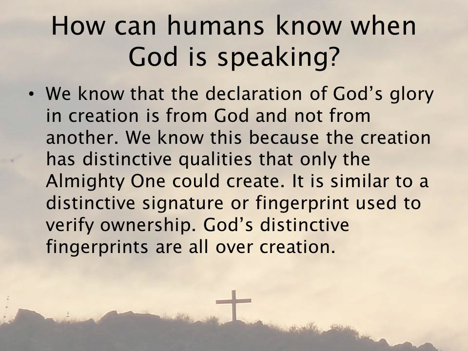 How can humans know when God is speaking.