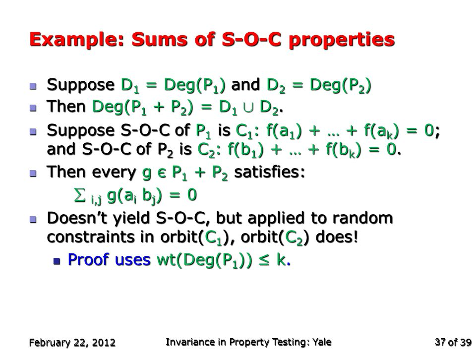 of 39 Example: Sums of S-O-C properties Suppose D 1 = Deg(P 1 ) and D 2 = Deg(P 2 ) Suppose D 1 = Deg(P 1 ) and D 2 = Deg(P 2 ) Then Deg(P 1 + P 2 ) = D 1 [ D 2.