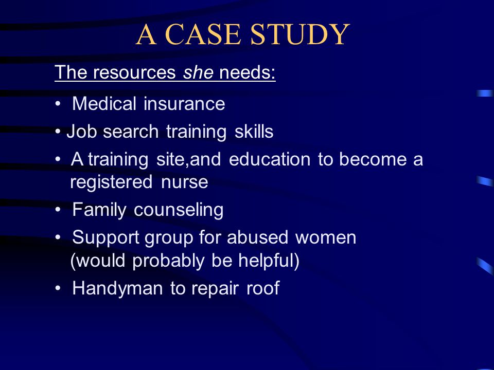 A CASE STUDY Her desired outcomes: She wants to work one job with better pay and benefits She wants to become a registered nurse, so she needs some tr