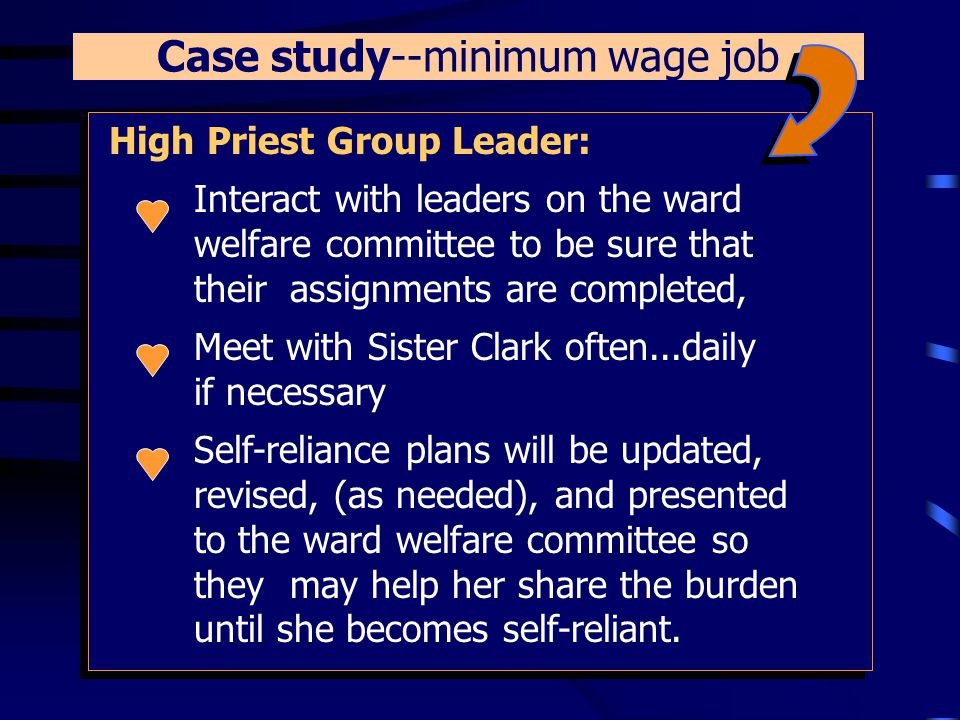 Case study--minimum wage job Primary: The primary presidency will pay special attention to Sister Clark's active daughters (immediate and ongoing).