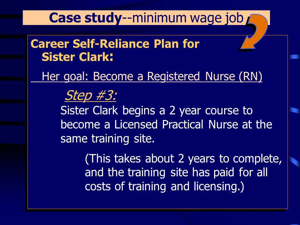 Career Self-Reliance Plan for Sister Clark : Her goal: Become a Registered Nurse (RN) Step #2: Certified Nursing Aid (CNA) training is completed.