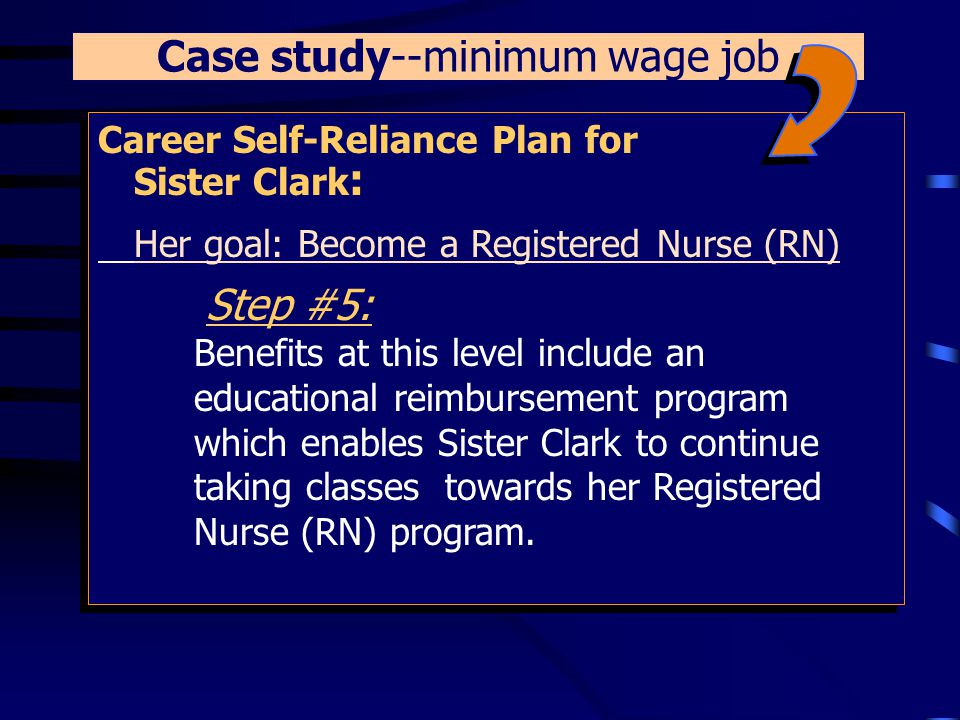 Career Self-Reliance Plan for Sister Clark : Her goal: Become a Registered Nurse (RN) Step #4: After successful completion of her LPN license, the sal