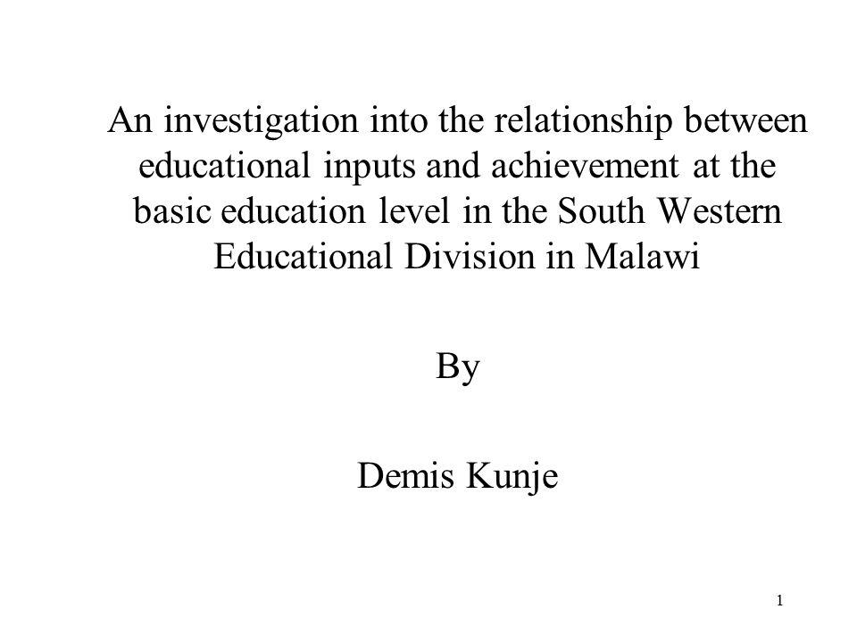 1 An investigation into the relationship between educational inputs and achievement at the basic education level in the South Western Educational Divi