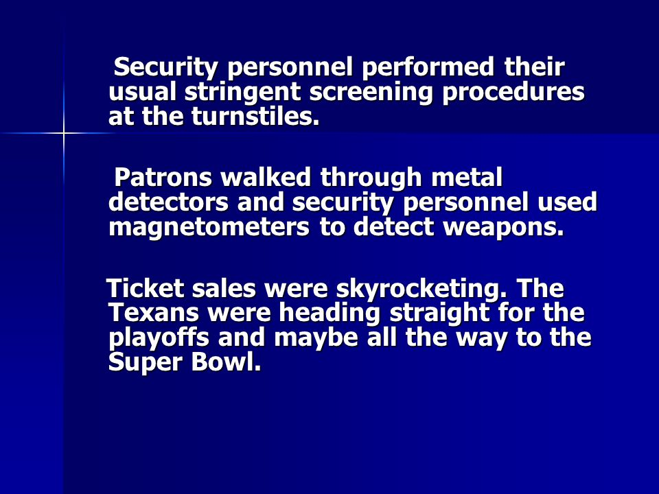 Security personnel performed their usual stringent screening procedures at the turnstiles.