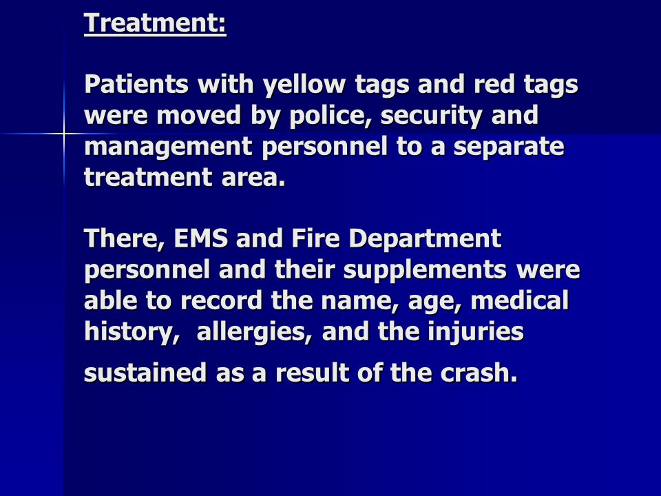 Treatment: Patients with yellow tags and red tags were moved by police, security and management personnel to a separate treatment area.