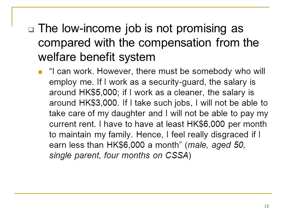"""18  The low-income job is not promising as compared with the compensation from the welfare benefit system """"I can work. However, there must be somebod"""