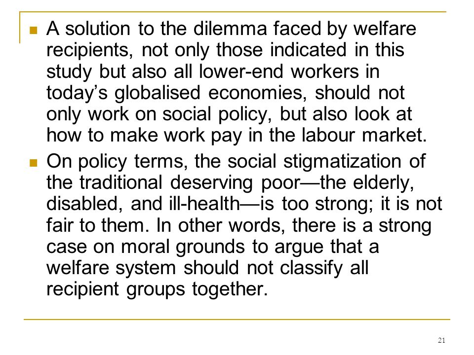 21 A solution to the dilemma faced by welfare recipients, not only those indicated in this study but also all lower-end workers in today's globalised