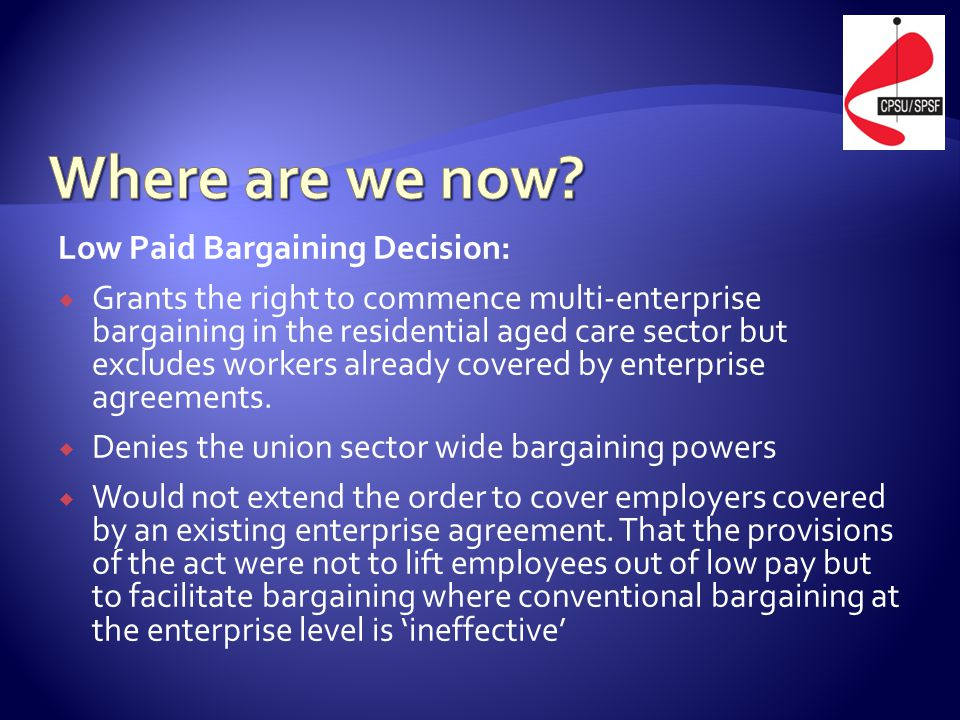 Low Paid Bargaining Decision:  Grants the right to commence multi-enterprise bargaining in the residential aged care sector but excludes workers alre