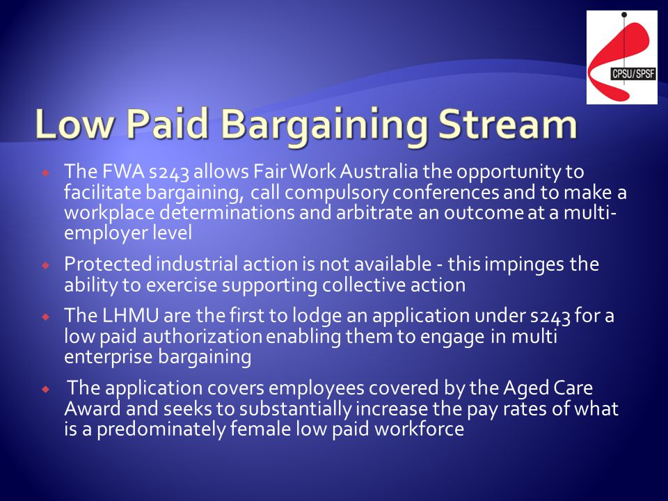  The FWA s243 allows Fair Work Australia the opportunity to facilitate bargaining, call compulsory conferences and to make a workplace determinations