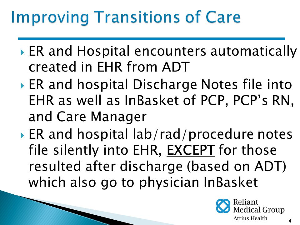 5  Hospital ADT monitored for hospital discharges  3 Days later, EHR checks to see if follow-up appointment took place or is scheduled  If none, an InBasket message is automatically sent to PCP's appointment secretary
