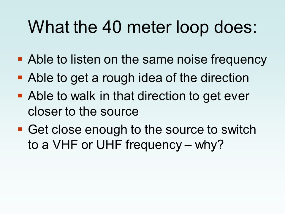 How to resonate the small loop ~19˝ each side