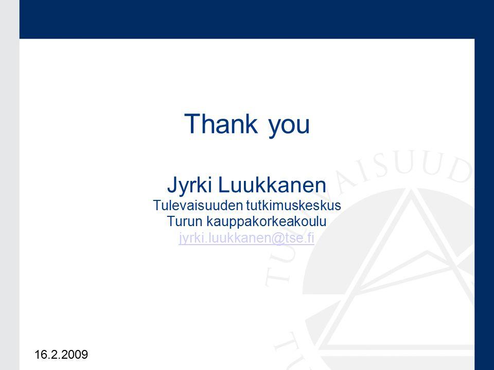 16.2.2009 Thank you Jyrki Luukkanen Tulevaisuuden tutkimuskeskus Turun kauppakorkeakoulu jyrki.luukkanen@tse.fi jyrki.luukkanen@tse.fi