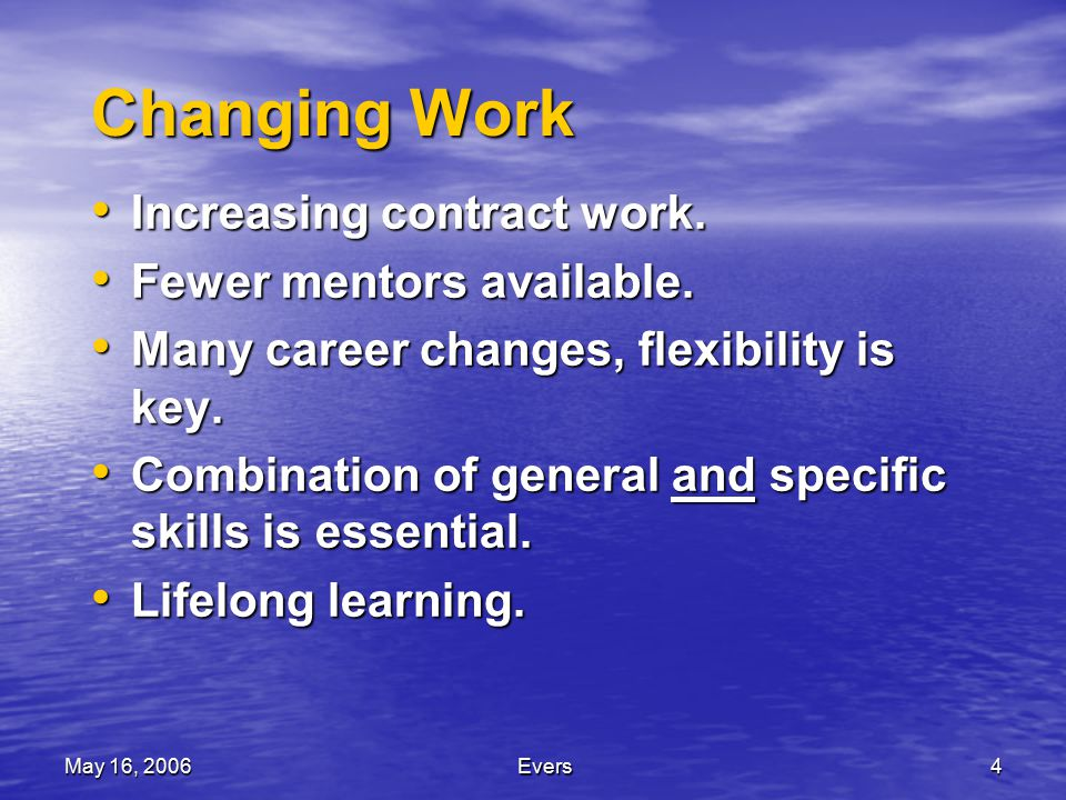 May 16, 2006Evers4 Changing Work Increasing contract work.