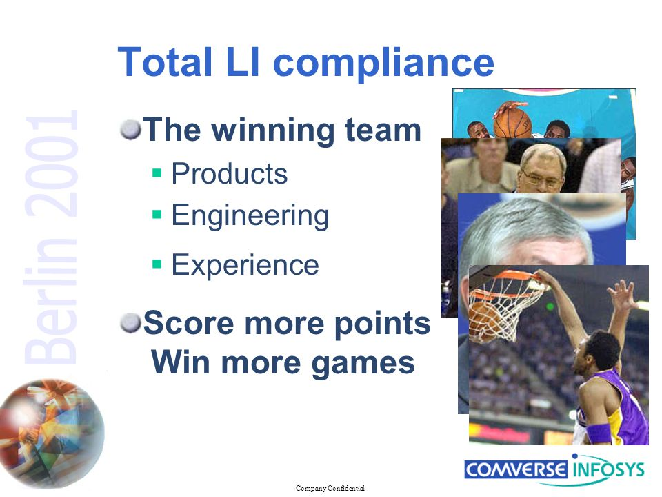 Company Confidential Total LI compliance The winning team  Products Score more points Win more games  Experience  Engineering