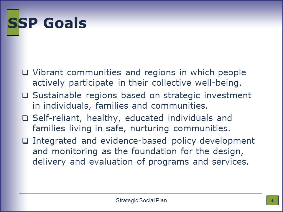 4Strategic Social Plan SSP Goals  Vibrant communities and regions in which people actively participate in their collective well-being.