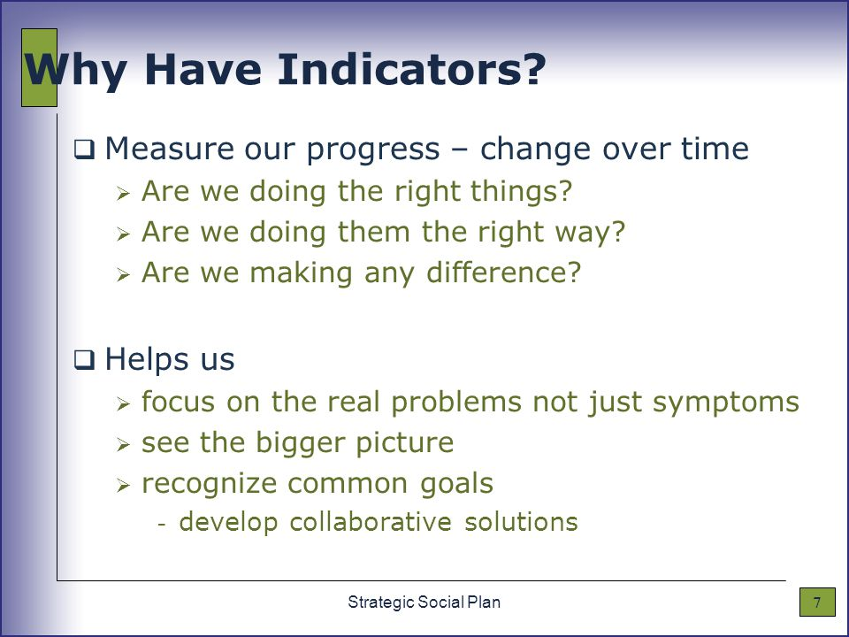 7Strategic Social Plan Why Have Indicators.