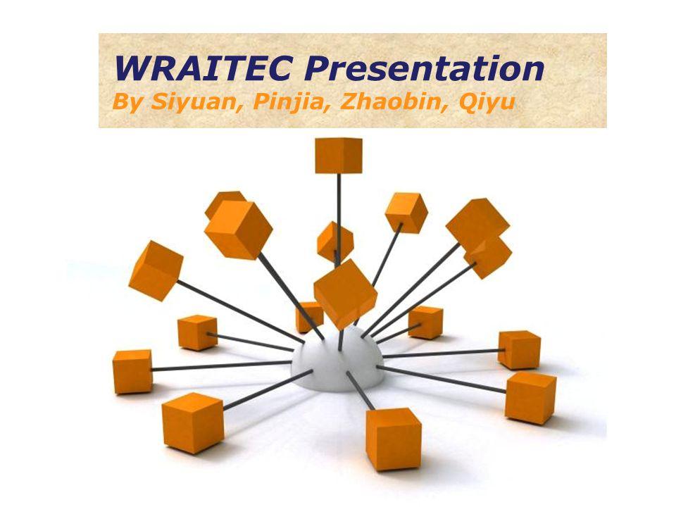 Powerpoint Templates Page 1 Powerpoint Templates WRAITEC Presentation By Siyuan, Pinjia, Zhaobin, Qiyu