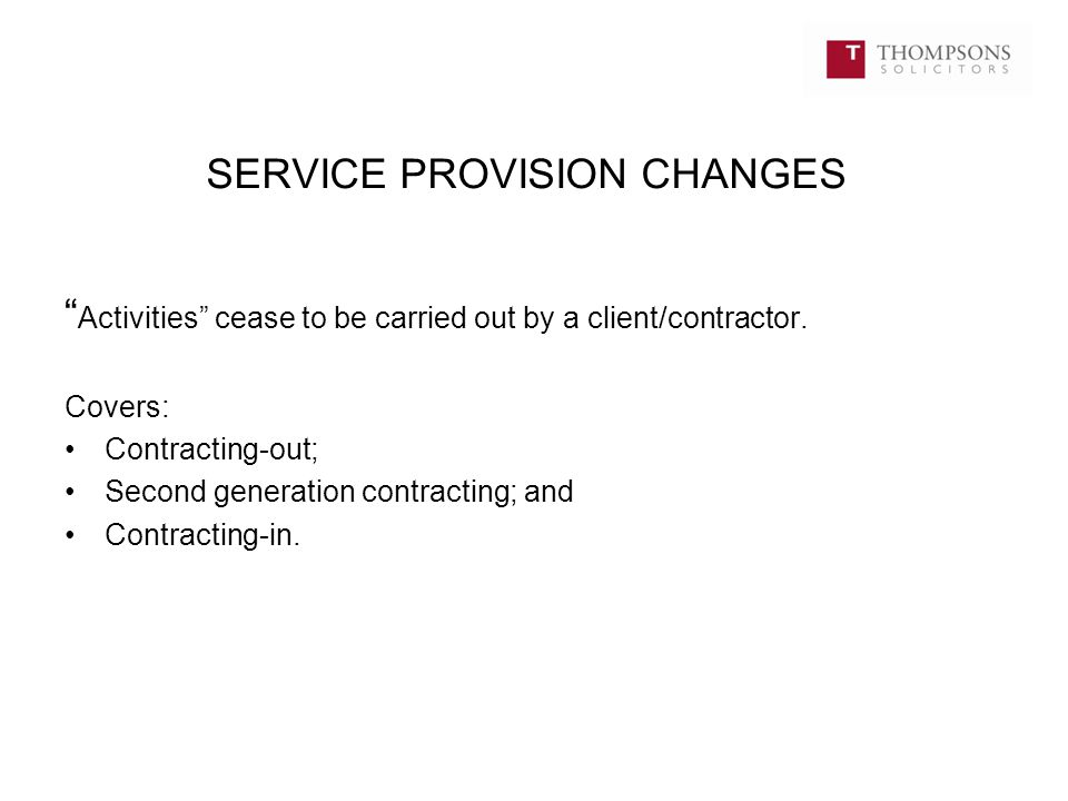 SERVICE PROVISION CHANGES Activities cease to be carried out by a client/contractor.