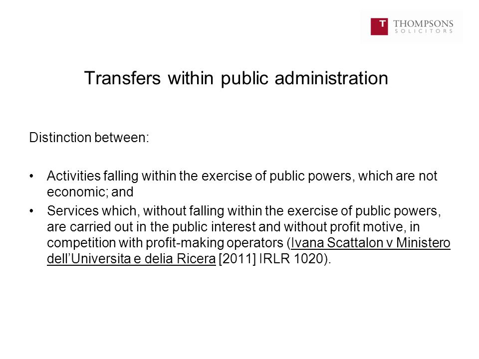 Transfers within public administration Distinction between: Activities falling within the exercise of public powers, which are not economic; and Servi