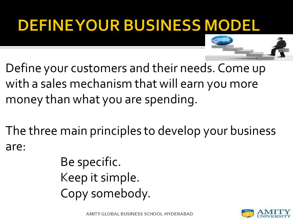 Define your customers and their needs.