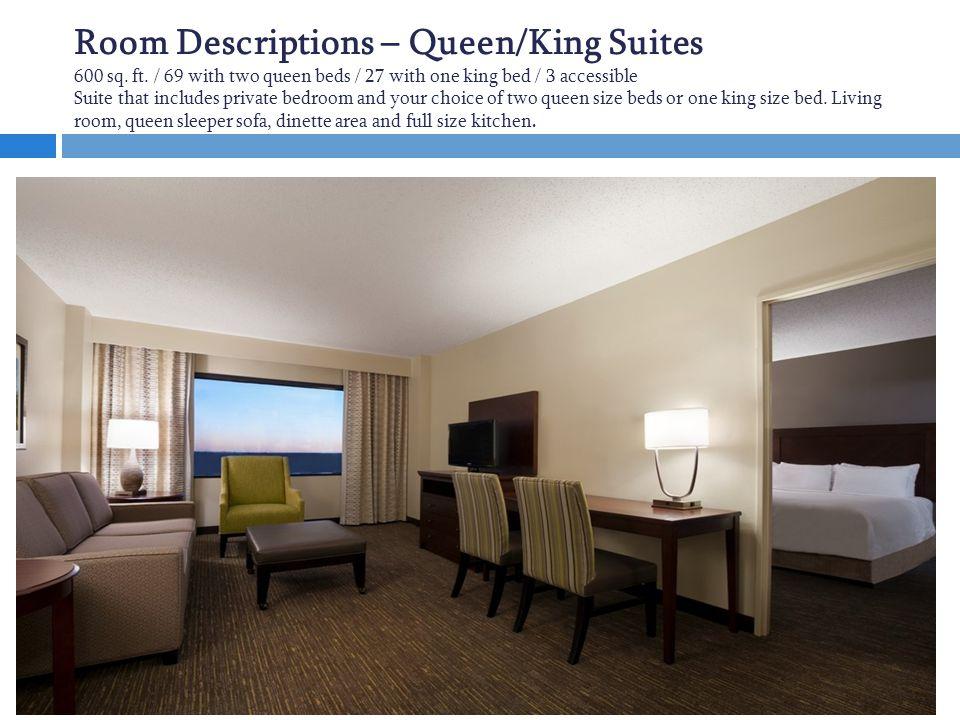 Room Descriptions – Queen/King Suites 600 sq. ft.