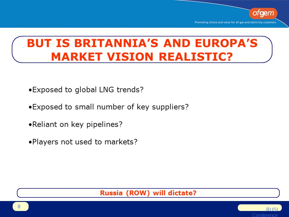 RUSI Conference 8 BUT IS BRITANNIA'S AND EUROPA'S MARKET VISION REALISTIC.
