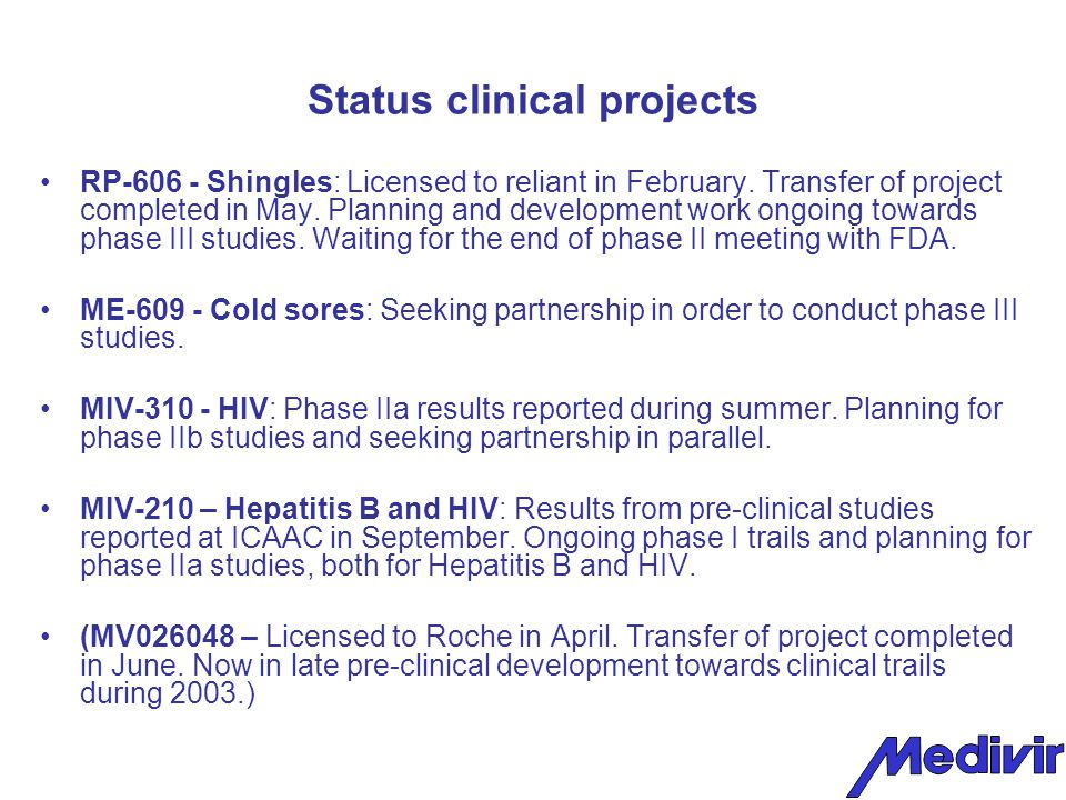 Status clinical projects RP-606 - Shingles: Licensed to reliant in February.