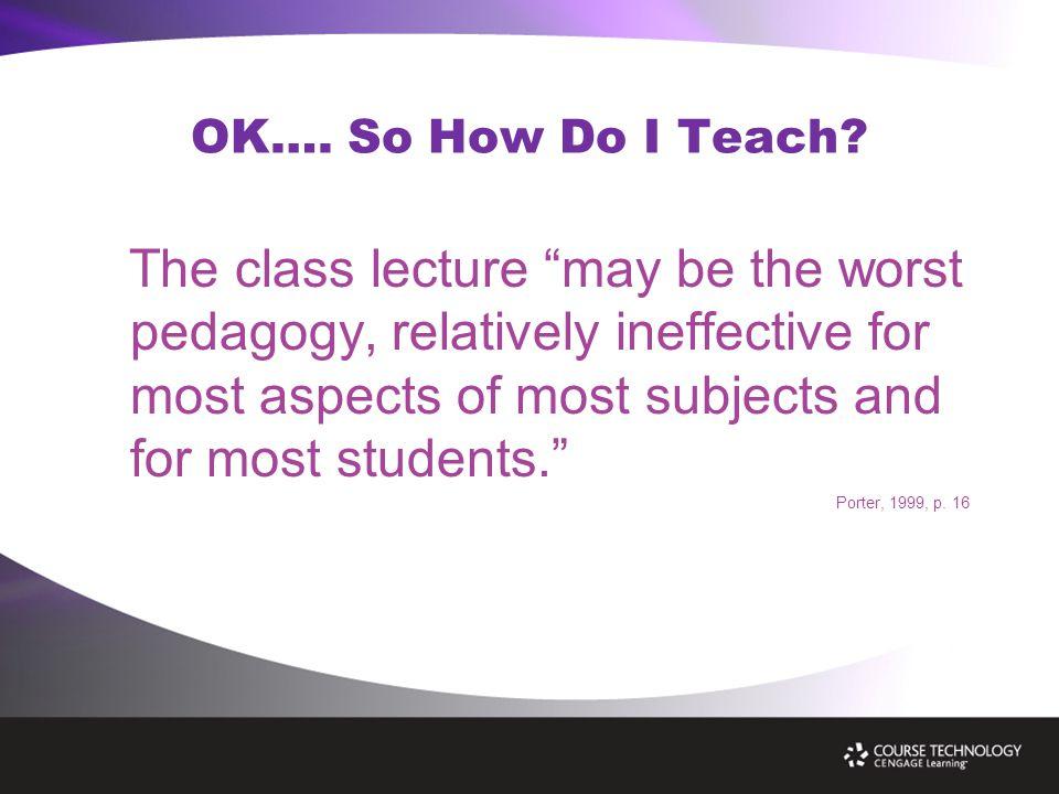 OK…. So How Do I Teach.
