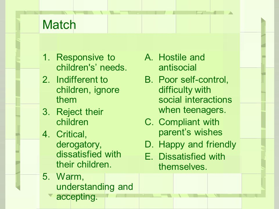 Match 1.Responsive to children s' needs.