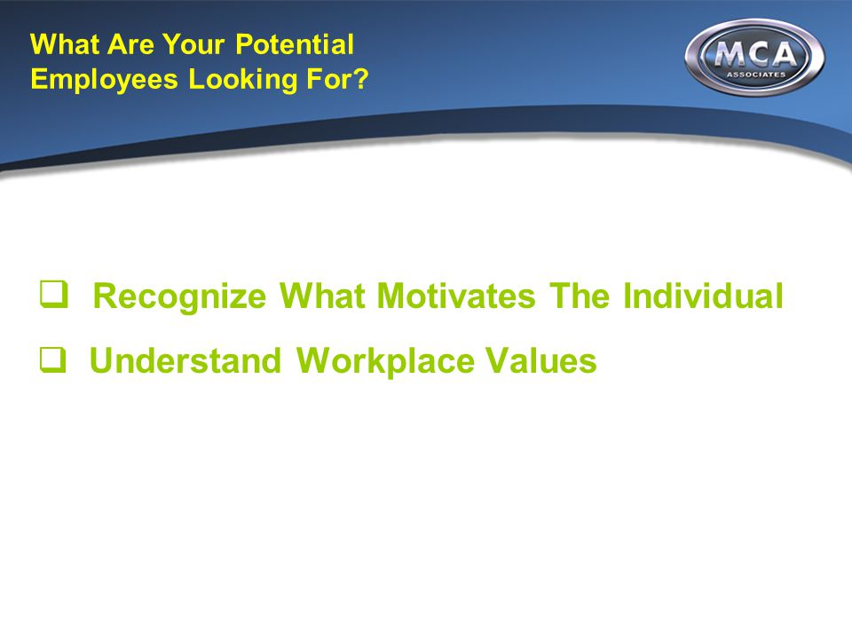 What Are Your Potential Employees Looking For.