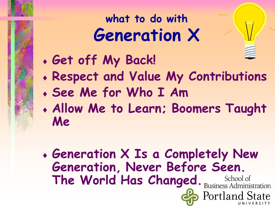 what to do with Generation X  Get off My Back.