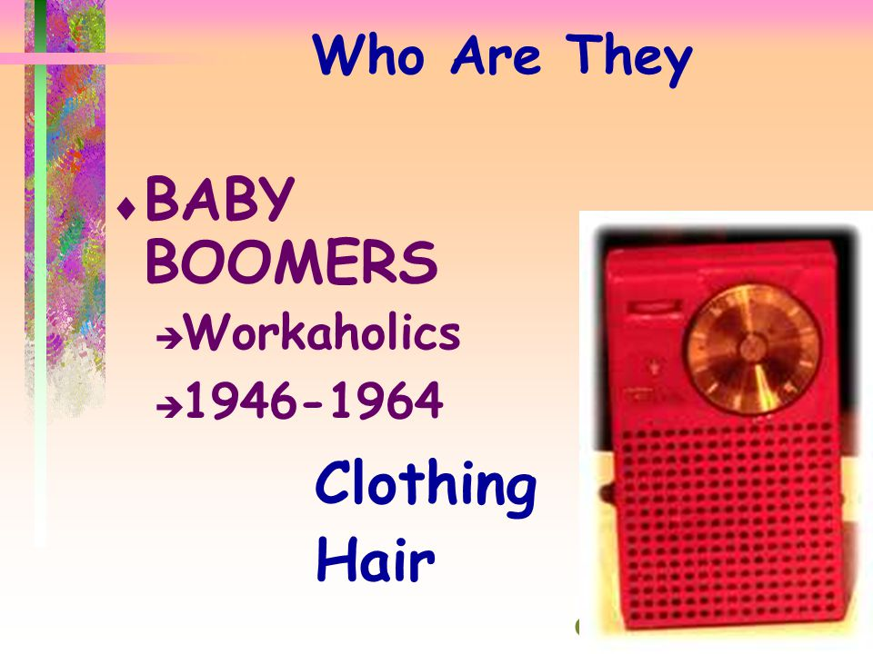 Who Are They  BABY BOOMERS  Workaholics  1946-1964 Clothing Hair